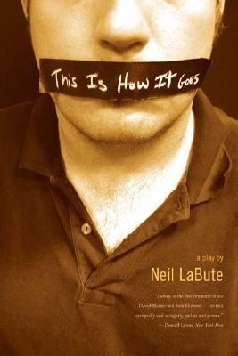 This is How it Goes by Neil LaBute