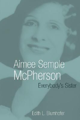 Review Aimee Semple McPherson: Everybody's Sister (Library of Religious Biography) PDF
