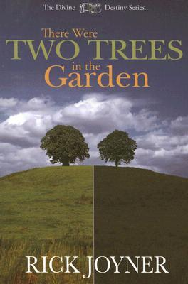 There Were Two Trees in the Garden (Divine Destiny)
