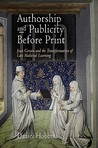 Authorship and Publicity Before Print: Jean Gerson and the Transformation of Late Medieval Learning