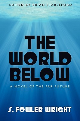 The World Below by S. Fowler Wright