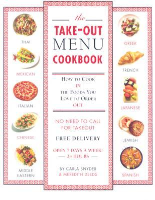 The Take-out Menu Cookbook by Meredith Deeds