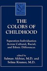 The Colors of Childhood: Separation-Individuation Across Cultural, Racial, and Ethnic Diversity