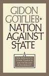 Nation Against State: A New Approach to Ethnic Conflicts and the Decline of Sovereignty