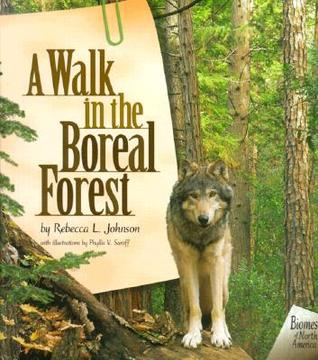 A Walk in the Boreal Forest by Rebecca L. Johnson