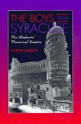 Boys from Syracuse: The Shuberts' Theatrical Empire