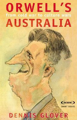 Orwell's Australia: From Cold War to Culture Wars