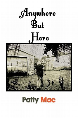 Anywhere But Here by Patty Mac