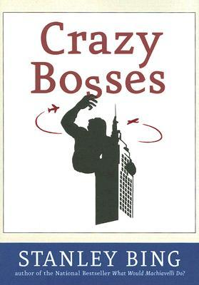 Crazy Bosses by Stanley Bing