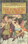 The Forge in the Forest (Winter of the World, #2)