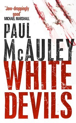 White Devils by Paul J. McAuley