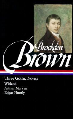 Three Gothic Novels by Charles Brockden Brown