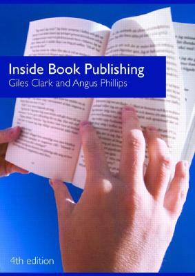Inside Book Publishing by Clark Giles