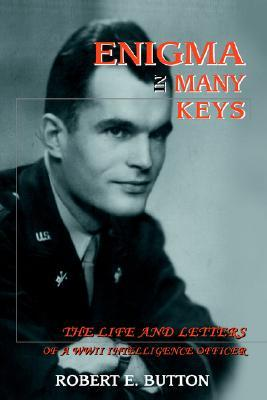 Enigma in Many Keys: The Life and Letters of a WWII Intelligence Officer
