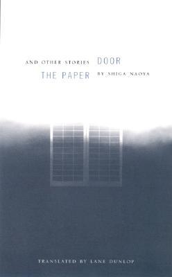 Review The Paper Door and Other Stories by Shiga Naoya PDF by Naoya Shiga, Lane Dunlop