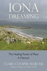Iona Dreaming: The Healing Power of Place