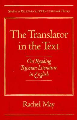 The Translator in the Text by Rachel May
