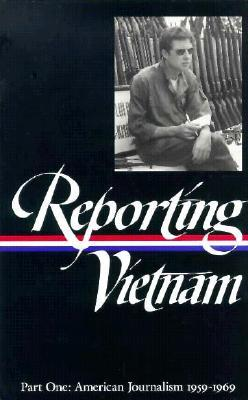 Find Reporting Vietnam: Part One: American Journalism 1959-1969 (Library of America #104) PDF by Milton J. Bates, Lawrence Lichty, Paul Miles, Ronald H. Spector, Marilyn B. Young