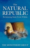 The Natural Republic: Reclaiming Islam from Within