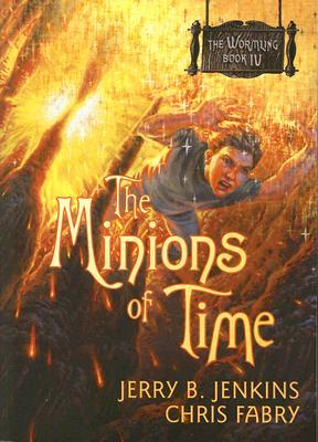 The Minions Of Time The Wormling 4 By Jerry B Jenkins border=