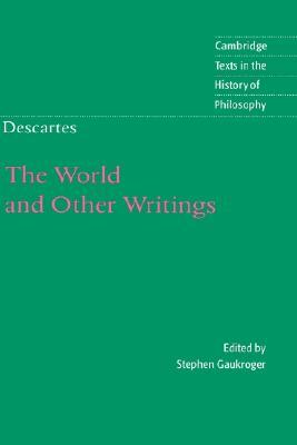 The World and Other Writings by René Descartes