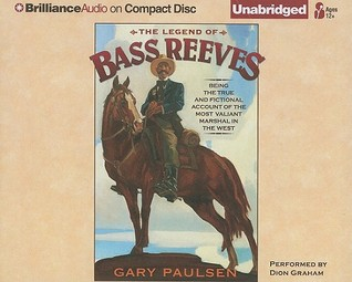 Legend of Bass Reeves, The: Being the True and Fictional Account of the Most Valiant Marshal in the West