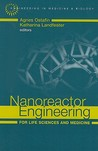 Nanoreactor Engineering For Life Sciences And Medicine (Artech House Series Engineering In Medicine & Biology)