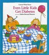 Even Little Kids Get Diabetes (Albert Whitman Concept Paperbacks)