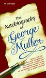 Autobiography of George Muller by George Mller