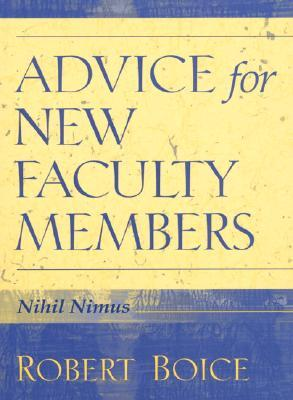 Advice for New Faculty Members by Robert Boice