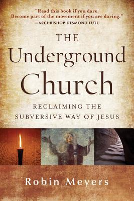 The Underground Church by Robin Meyers