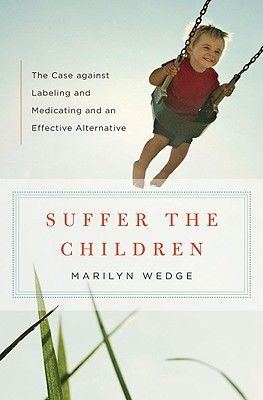 Suffer the Children by Marilyn Wedge
