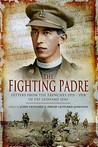 Fighting Padre: Pat Leonard's Letters From the Trenches 1915-1918