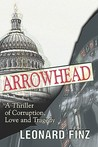 Arrowhead: A Thriller of Corruption, Love and Tragedy