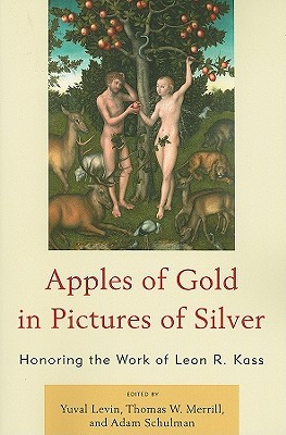 Apples of Gold in Pictures of Silver by Yuval Levin