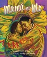 Mama and Me by Arthur Dorros