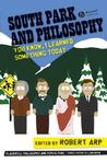 South Park and Philosophy: You Know, I Learned Something Today (Blackwell Philosophy & Pop Culture) (The Blackwell Philosophy and Pop Culture Series)