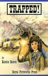Trapped!: The True Story of a Pioneer Girl