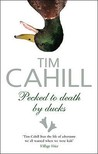 Pecked To Death By Ducks by Tim Cahill