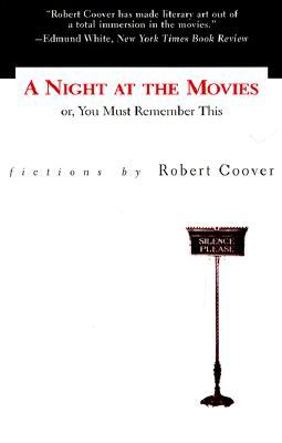 A Night at the Movies or, You Must Remember This