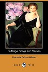 Suffrage Songs and Verses by Charlotte Perkins Gilman