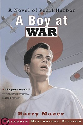 A Boy at War: A Novel of Pearl Harbor