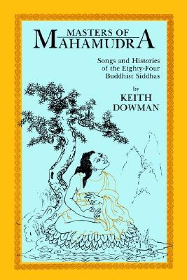 Masters of Mahamudra by Keith Dowman