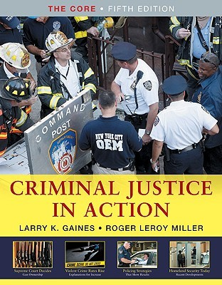 Criminal Justice in Action by Larry K. Gaines