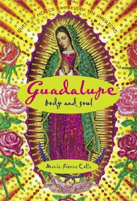 Guadalupe by Marie-Pierre Colle