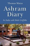 Ashram Diary: In India with Bede Griffiths