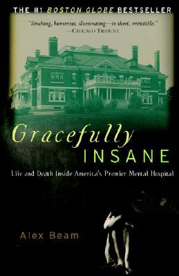 Gracefully Insane by Alex Beam