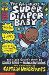 The Adventures of Super Diaper Baby: The First Graphic Novel by George Beard and Harold Hutchins.