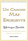 Un Camino Mas Excelente Para Mantenerse Saludable = A More Excellent Way to Maintain Health