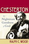 Chesterton: The Nightmare Goodness of God (The Making of the Christian Imagination) (The Making of Christian Imagination)